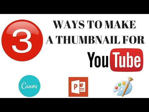 How to Create a Custom Thumbnail For Youtube Videos Free 2018 | 3 Ways To Make a Thumbnail