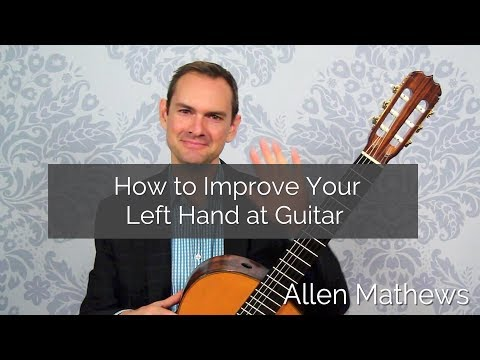 How to Improve Your Left Hand at Guitar to Play More Fluidly