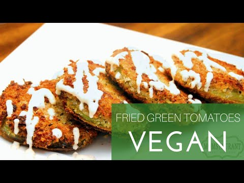 Fried Green Tomatoes : VEGAN!!