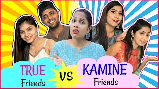 TRUE Friends vs KAMINE Friends.. |#Fun #Sketch #RolePlay #Anaysa #ShrutiArjunAnand