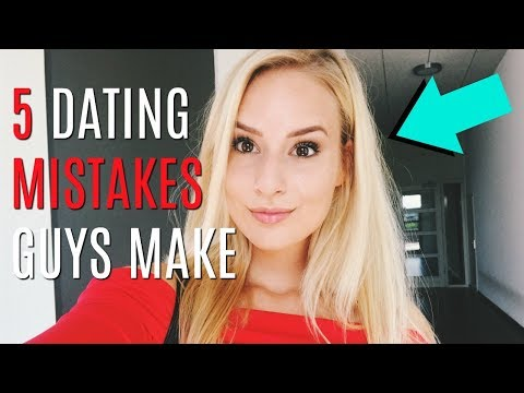 ❤ 5 Dating Mistakes GUYS Make