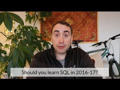 Should you learn SQL in 2016-17