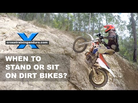 WHEN TO STAND OR SIT ON DIRT BIKES: Cross Training Enduro Skills