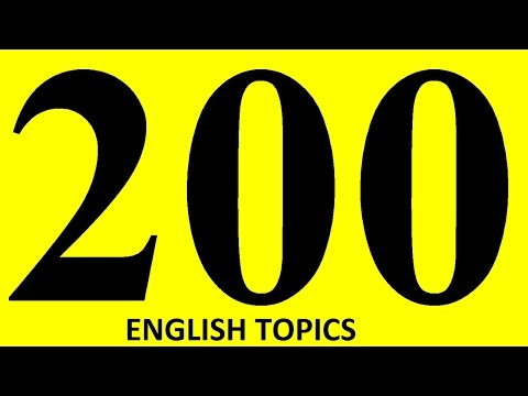200 ENGLISH TOPICS for English speaking practice. Phrases in Engish speaking in context