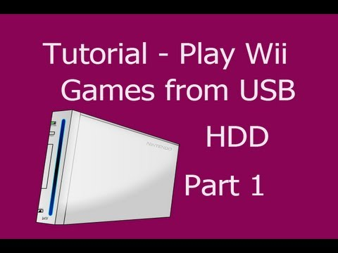 [How To] Play Games Off of USB Hard Drive With Nintendo Wii (Part 1/2)