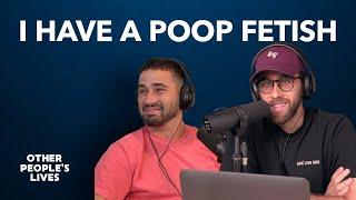 I Have A Poop Fetish | Other People's Lives