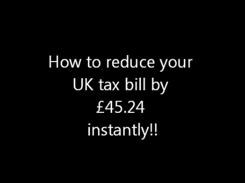 How To Reduce Your UK Tax Bill by £45.24 Instantly!