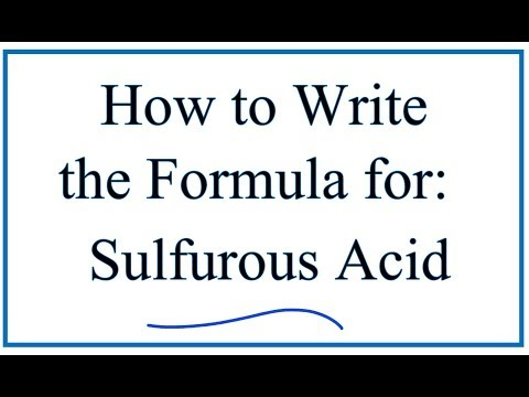 How to Write the Formula for  Sulfurous Acid