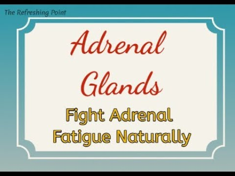 Restore Adrenal Function Naturally -Don't Suffer from Adrenal Fatigue -Foods, Herbs & Essential Oils