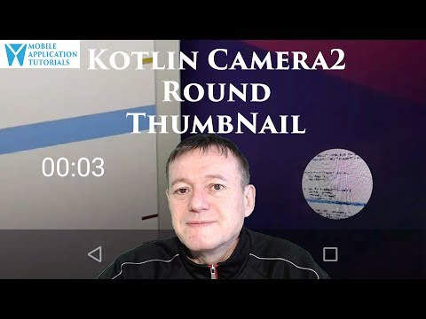 kotlin androiddev development camera2 api video round thumb