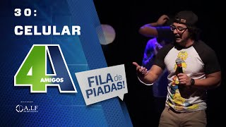 CELULAR - FILA DE PIADAS - #30