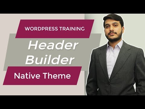 Header Builder in Native Wordpress Theme - Build your own Wordpress Header - Urdu & Hindi
