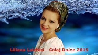 Download Liliana Laichici - Colaj Doine 2015