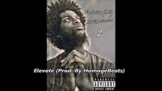 """Elevate (Prod. By HomageBeats) """"Exploring (ME) 2 EP"""""""