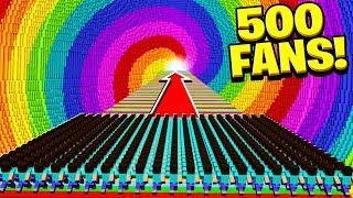 500 FANS vs WORLD