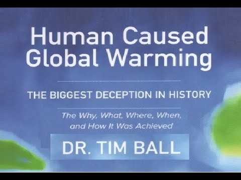 Dr. Tim Ball and the Deliberate Corruption of Climate Science - The Inconvenient Truth
