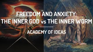 Freedom and Anxiety - The Inner God vs The Inner Worm