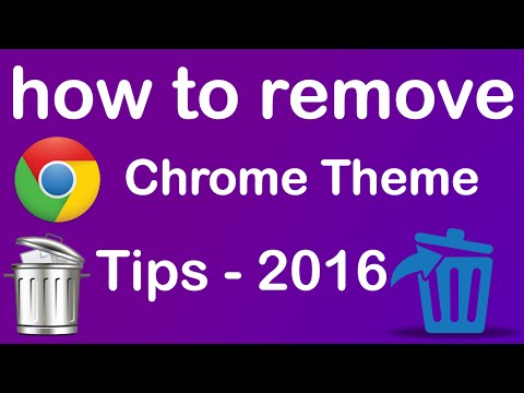 How to Remove Theme on Google Chrome - 2016