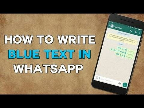 Write Blue Text In WhatsApp (Without Root)