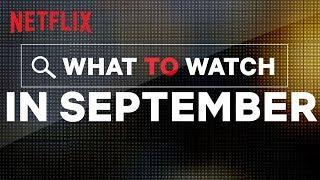 Download New on Netflix US | September | Netflix Video