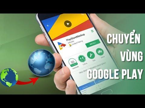 Cách chuyển vùng Google Play để tải ứng dụng bị chặn ở Việt Nam