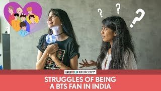 FilterCopy | Struggles Of Being A BTS Fan In India | Ft. Madhu Gudi