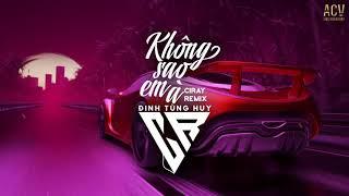 Không Sao Em À (Ciray Remix) - Đinh Tùng Huy | Nhạc Trẻ Remix 2021 Bass Cực Mạnh