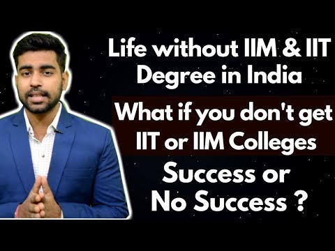 Life without IIT- IIM Degree ? | Best Motivational video | Engineering | MBA