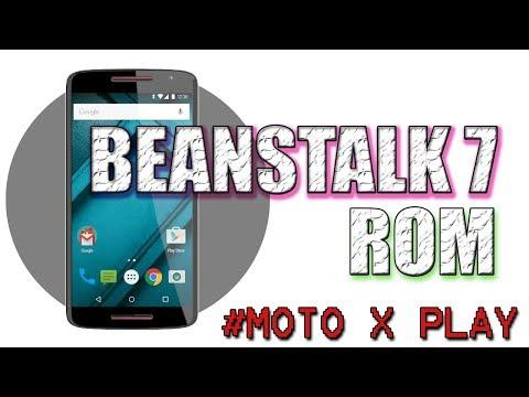 Beanstalk 7 - Moto X Play Custom Rom (ANDROID 7 NOUGAT) ♯♯♯