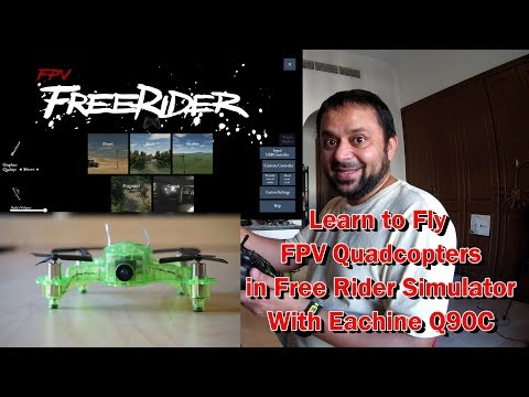 Learn to Fly FPV with Eachine Q90C and Free Rider FPV Simulator