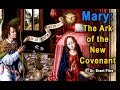 Mary, the Ark of the New Covenant