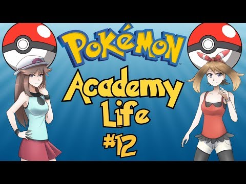 The Best Pokemon Game Ever Made: Pokemon Academy Life - Part 12