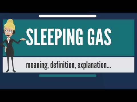 What is SLEEPING GAS? What does SLEEPING GAS mean? SLEEPING GAS meaning, definition & explanation