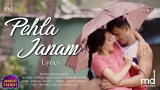 Pehla Janam (Lyrical) | Mango Talkies | Sachin Gupta | Priyanka| Manish Tyagi | Shivang | Prateeksha
