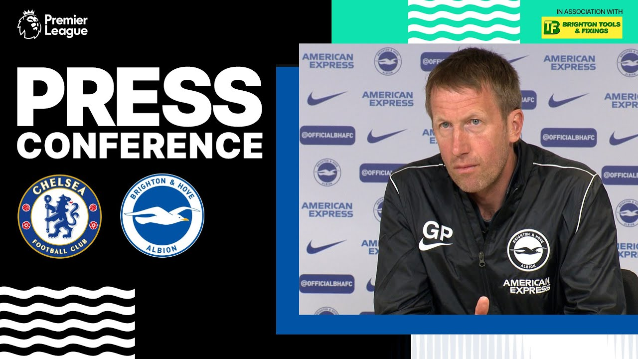 Graham Potter's Chelsea Press Conference