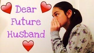 Dear Future Husband 😍