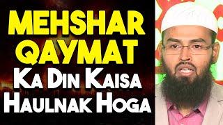 Mehshar Qaymat Ka Din Kaisa Haulnak Hoga By Adv. Faiz Syed