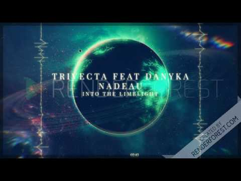 TRIVECTA FEAT DANYKA NADEAU INTO THE LIMELIGHT [ MONSTERCAT REALESE]