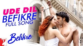 Ude Dil Befikre - Full Song | Befikre | Ranveer Singh | Vaani Kapoor | Benny Dayal