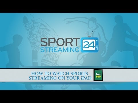 How To Watch iPad Live Sports Streaming at bet365
