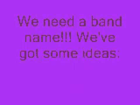 Band Name Ideas GREATLY NEEDED!