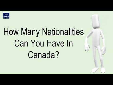 How Many Nationalities Can You Have In Canada?
