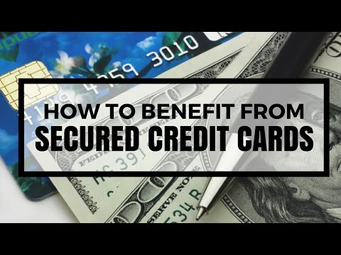 How to Benefit from Secured Credit Cards