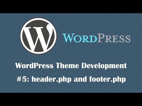 WordPress Theme Development Tutorial 5: header.php and footer.php