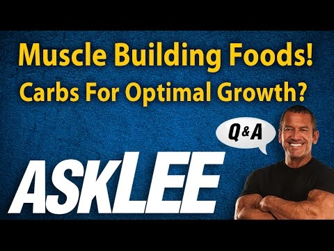Muscle Building Foods - Carbs For Optimal Growth - With Lee Labrada