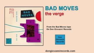 Bad Moves - The Verge (Official Audio)