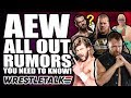 AEW All Out Rumors Returns amp Surprises WrestleTalk