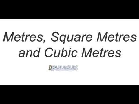 Metre, Square Metre and Cubic Metre