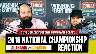 WCE: 2018 Alabama vs Clemson National Championship Reaction and Recap