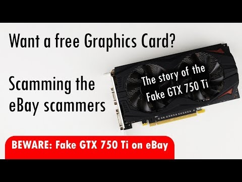 Fake GTX 750 Ti graphics card scam on eBay